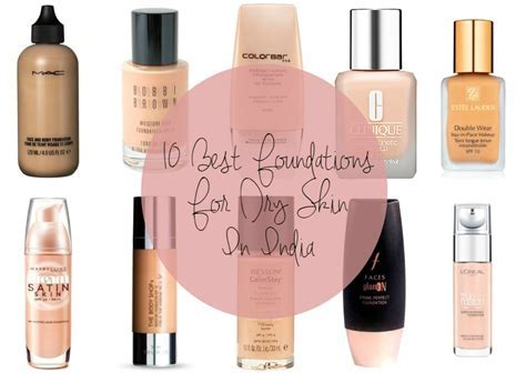 Best Foundations For Dry Skin in India  Our Top 10 Picks