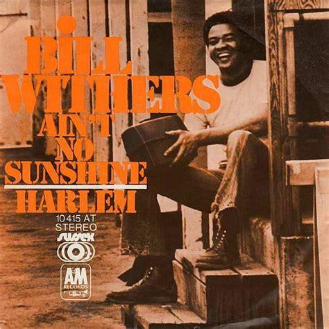 ain t no sunshine bill withers ain t no sunshine lyrics genius lyrics