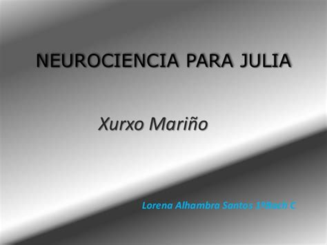 neurociencia para julia neurociencia para julia lorena
