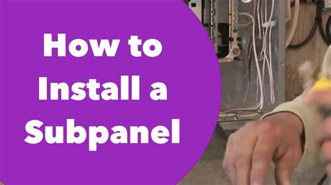 how to put a box together how to install a subpanel youtube