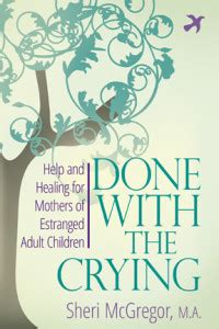 done with the help and healing for mothers of estranged children books an child s rejection five ways to move on after
