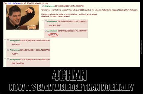 4chan Meme - 4chan with extra weirdness by rageofrautahuilu meme center