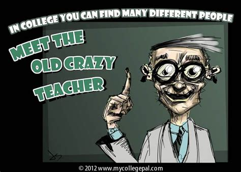 Crazy Teacher Meme - meet the old crazy teacher in college funny memes and