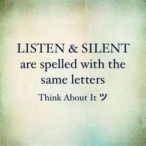 Letter Never Silent listen silent are spelled with same letters think about