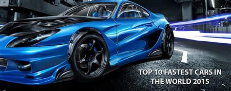 top ten fastest ferraris top 10 fastest cars in the world 2015 autos billow