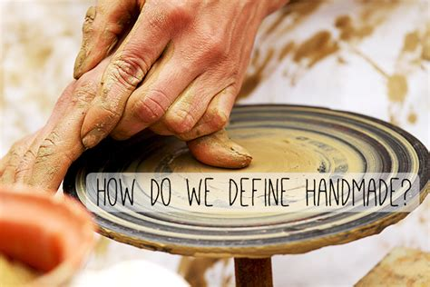 Define Handmade - what do we by handmade