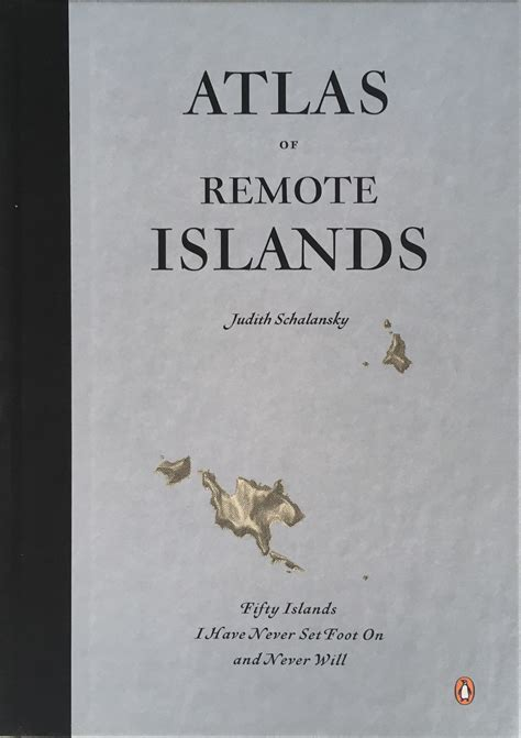 atlas of remote islands atlas of remote islands review everywhere