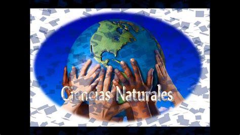 imagenes sobre ciencias naturales ciencias naturales y sus ramas youtube
