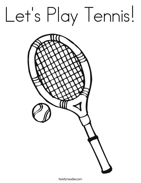 Let S Play Tennis Coloring Page Twisty Noodle Tennis Coloring Pages