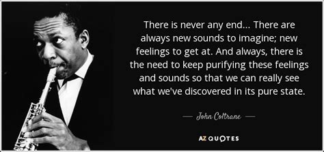 the end is never the end a new challenge awaits coltrane quote there is never any end there are