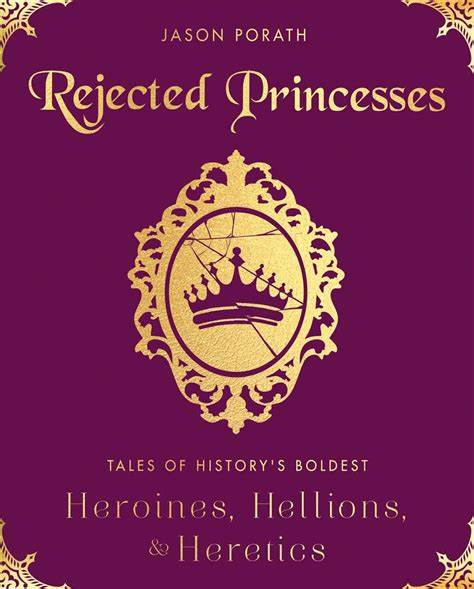 bad princess true tales from the tiara books rejected princesses