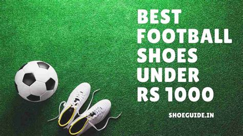 top 10 best football shoes top 10 best football shoes rs 1000 in india expert