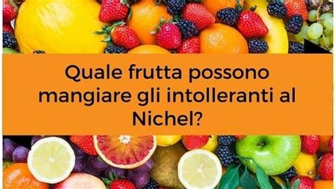 alimenti senza nikel alimenti senza nichel dieta per gli allergici depurarsi