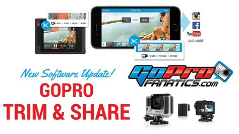 gopro software gopro software update trim and goprofanatics