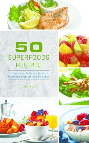 nutritious delicious turbocharge your favorite recipes with 50 everyday superfoods books 58 best healthy superfoods recipes images on