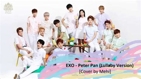 free download mp3 exo peter pan 9 exo peter pan lullaby version cover by mehi