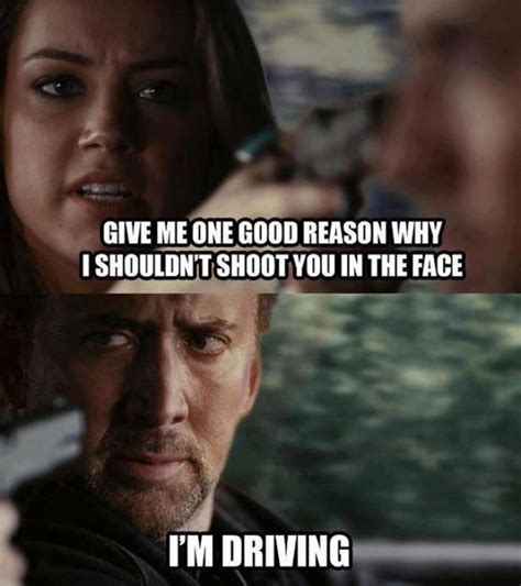 Nicolas Cage Funny Memes - give me one good reason why i shouldnt shoot you in the