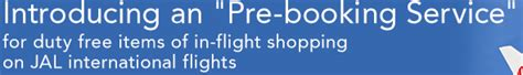 jal international flights introducing an quot pre booking service quot for duty free items of in