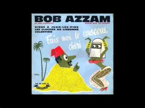 bob azzam fais moi le couscous chéri remix fais moi du couscous ch 233 ri bob azzam