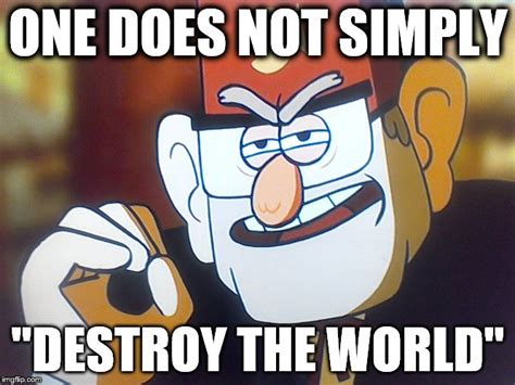 Stan Meme - grunkle stan one does not simply imgflip