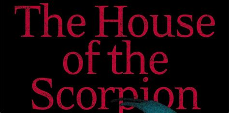 themes in house of the scorpion house of scorpion 28 images the house of the scorpion