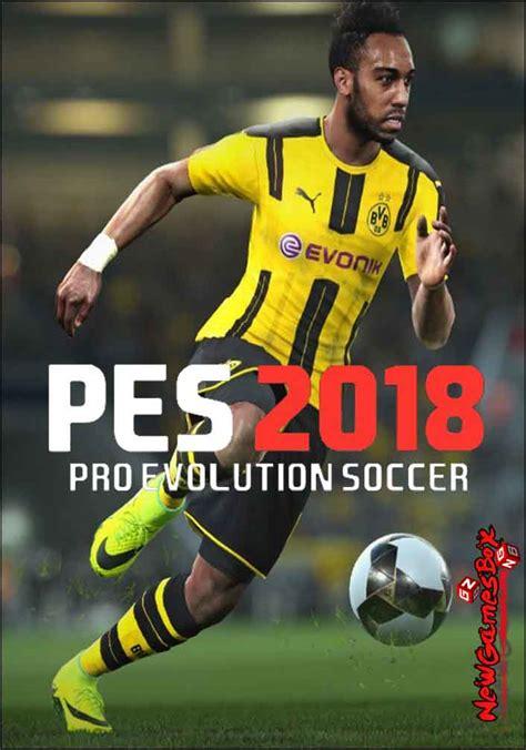 Pro Evolution Soccer 2018 Pes 2018 Pc Version pro evolution soccer 2018 pes 2018 free pc