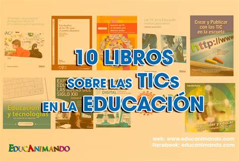 libro one to ten and 10 libros sobre las tics en la educaci 243 n descarga gratis material para maestros planeaciones