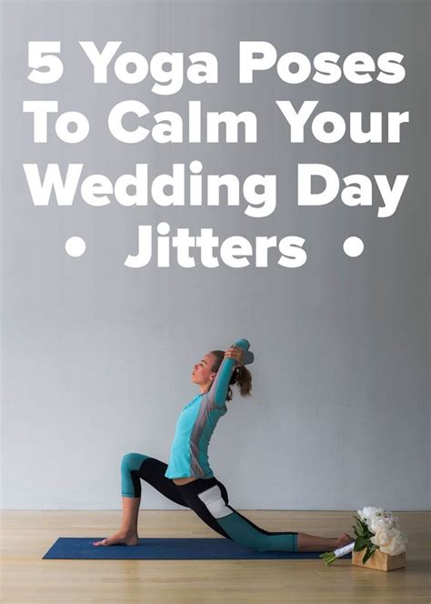 wedding nerves quotes wedding day 5 calming poses for bridal nerves
