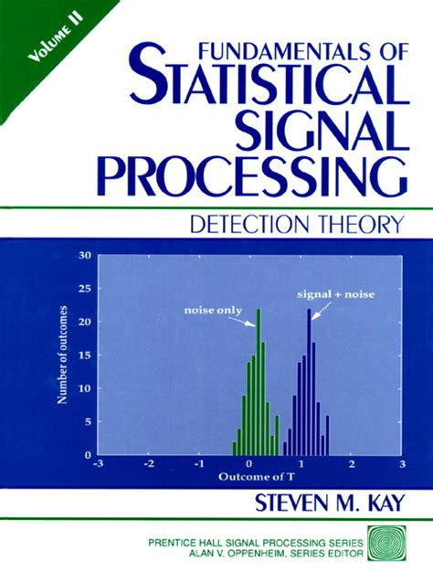 statistical signal processing in engineering books fundamentals of statistical signal processing volume
