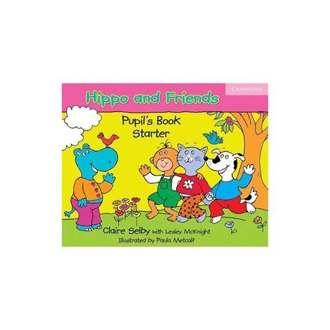 friends starter globalactivity book hippo and friends starter pupil s book