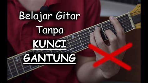 belajar kunci gitar rude belajar gitar tanpa kunci gantung youtube