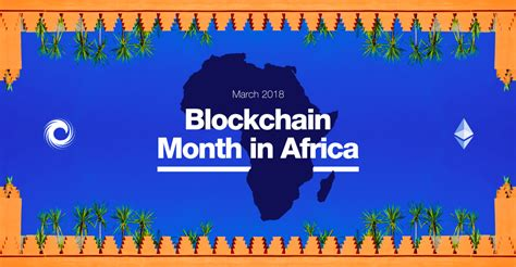 Benefits Of An Mba In South Africa by Why Africa S Emerging Blockchain Movement Is Growing So