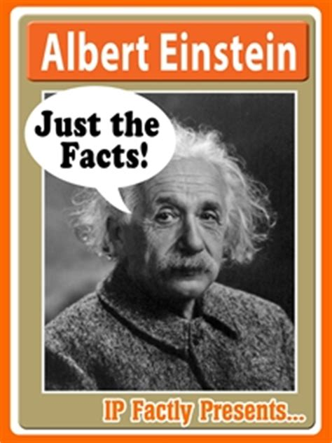 summary of the biography of albert einstein albert einstein just the facts fun facts you need to