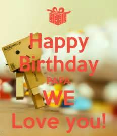 happy birthday papa we love you poster mira keep calm