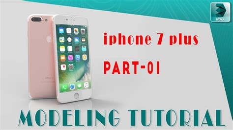 3ds max modeling tutorial l iphone 7 plus modeling in max part 01