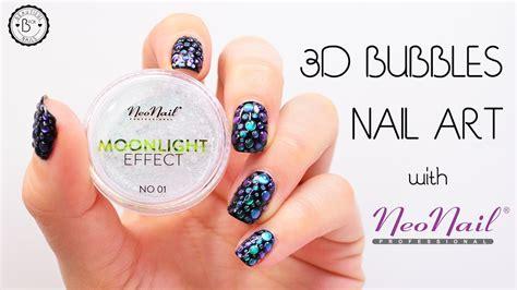 3d nail art tutorial youtube 3d bubbles nail art neonail moonlight effect nail