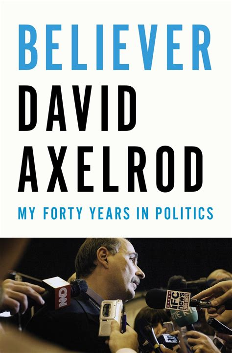 the obama years just the facts books david axelrod on election 2008 president obama lied about