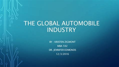 Mba In Automobile Industry the global automobile industry mba592 2016