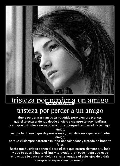 Imagenes De Tristeza X Un Amigo | tristeza por perder a un amigo desmotivaciones