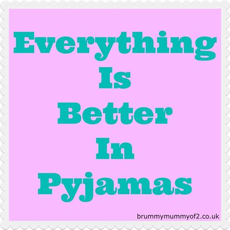 everything is better in pyjamas motherhood memes