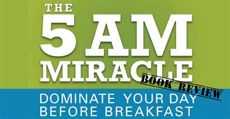 The Miracle Book Review How To Dominate Your Day Before Breakfast Book Review