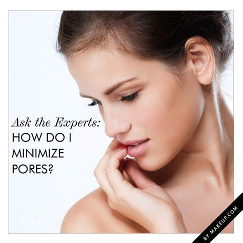 Tips To Minimise Pores by 1000 Images About Tips On