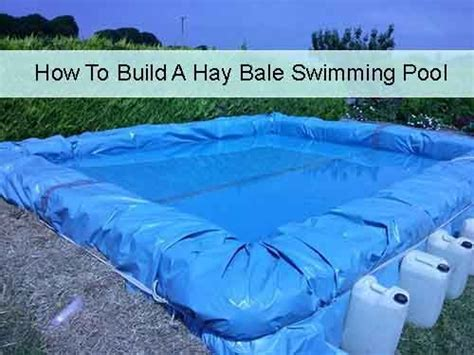 how to build a hay bale swimming pool how to build a hay bale swimming pool