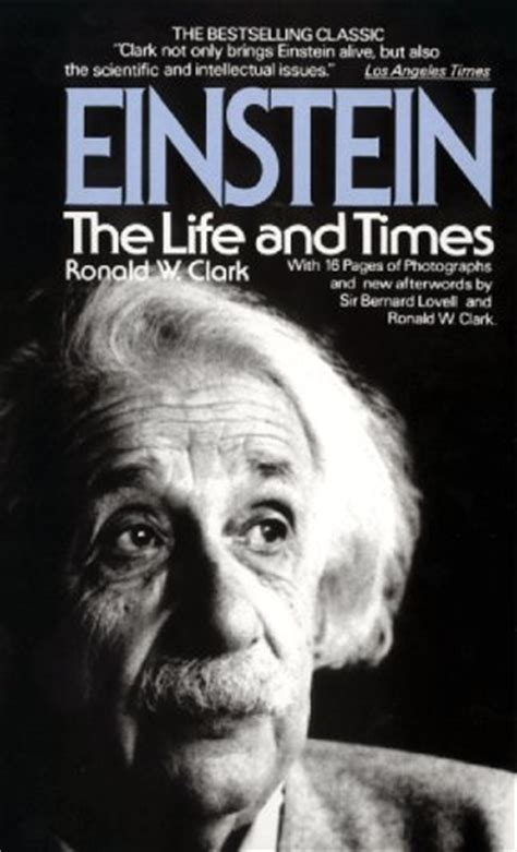 the life and times book review einstein the life and times by ronald w clark techietonics
