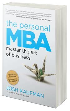 The Personal Mba Master The Of Business Free by Les 5 Plus Belles Perles De Quot The Personal Mba Quot De Josh Kaufman