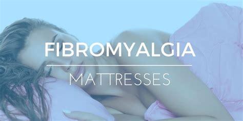 pillow for fibromyalgia best mattress for fibromyalgia reviews advice