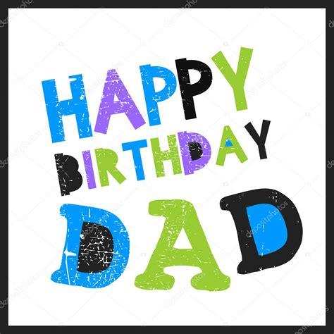 imagenes happy birthday daddy feliz cumplea 241 os pap 225 ilustraci 243 n vectorial archivo