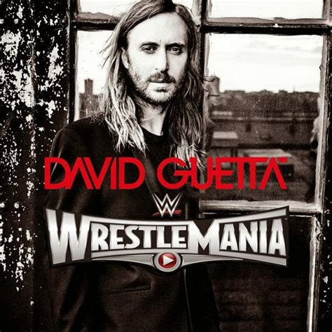theme song wrestlemania 31 rise by david guetta is the official wwe s wrestlemania