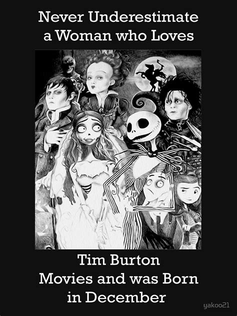 """""""Never Underestimate a Woman who Loves Tim Burton Movies"""