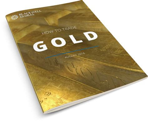 For Gold Ebook E Book how to trade gold ebook blackwell global